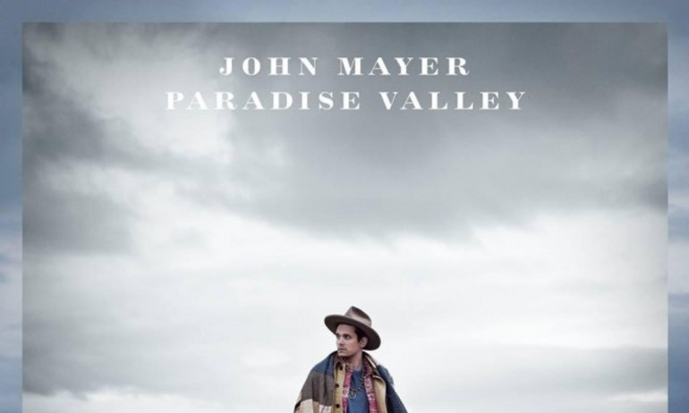 Paradise Valley – John Mayer