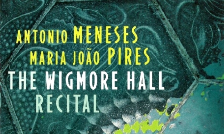 CD The Wigmore Hall: Antônio Meneses (cello) & Maria João-Pires (piano)
