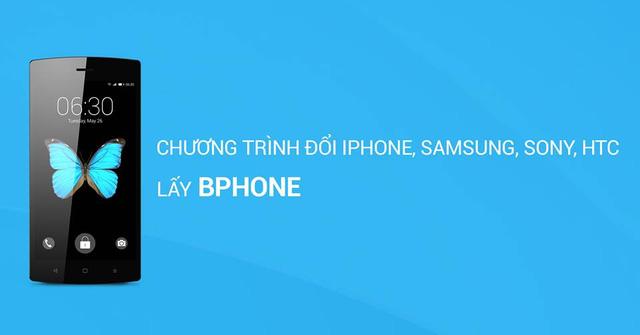 BKAV cho phép đổi điện thoại iPhone, Samsung, Sony lấy Bphone