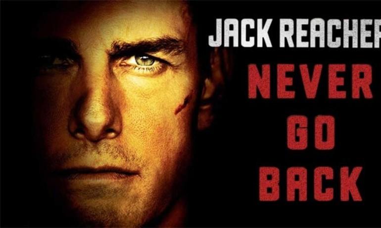 """""""Jack Reacher: Không Quay Đầu"""" – Tốt nhất là đừng quay đầu!"""
