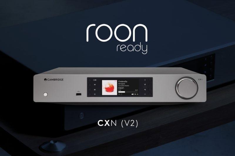 Roon Ready nay đã có mặt trên Cambridge Audio Edge NQ và CXN V2