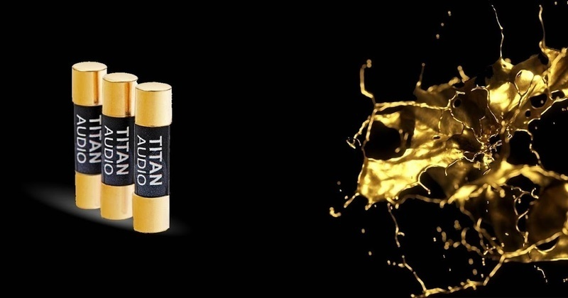 Titan Audio giới thiệu dòng cầu chì mạ vàng Audio Grade Fuse
